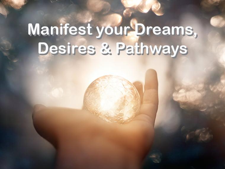 Manifest your Dreams Desires Pathways